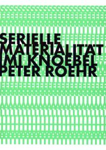 IMI-Knoebel-Peter-Roehr-Serielle-Materialitaet