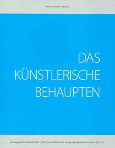 KunstvereinGerae.V.-DasKuenstlerischeBehaupten